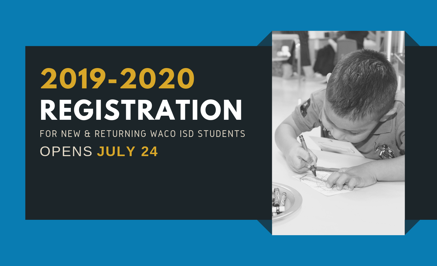 Registration for the 2019-2020 school year opens July 24