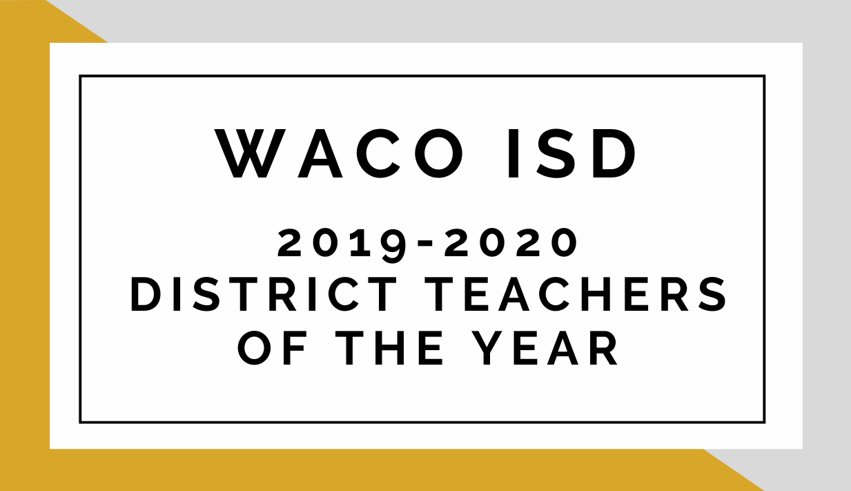 Waco ISD 20219-2020District Teachers of the Year
