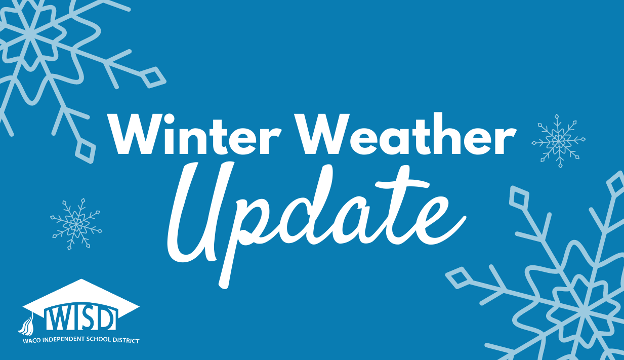 Winter Weather Update: Waco ISD schools closed through Friday, Feb. 19