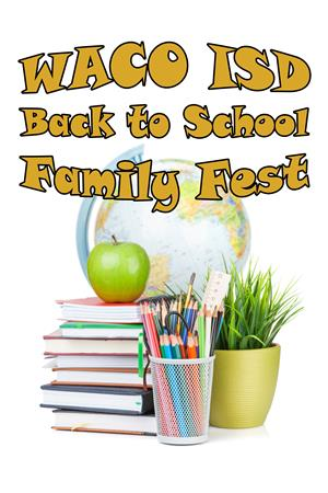 Text: Waco ISD Back to School Family Fest